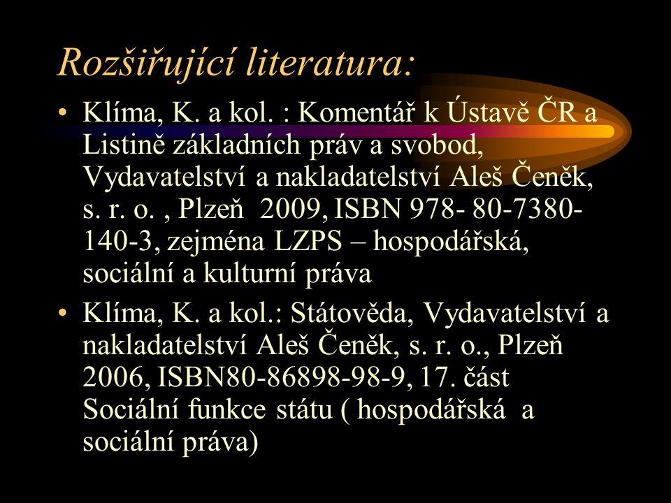 Rozšiřující literatura: Klíma, K. a kol. : Komentář k Ústavě ČR a Listině základních práv a svobod, Vydavatelství a nakladatelství Aleš Čeněk, s. r. o
