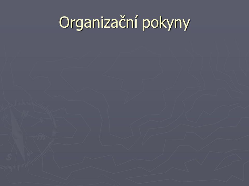 Organizační pokyny