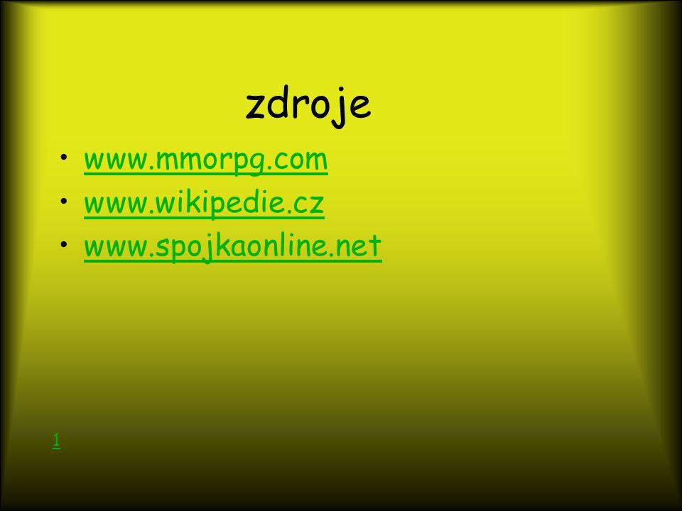 zdroje www.mmorpg.com www.wikipedie.cz www.spojkaonline.net 1