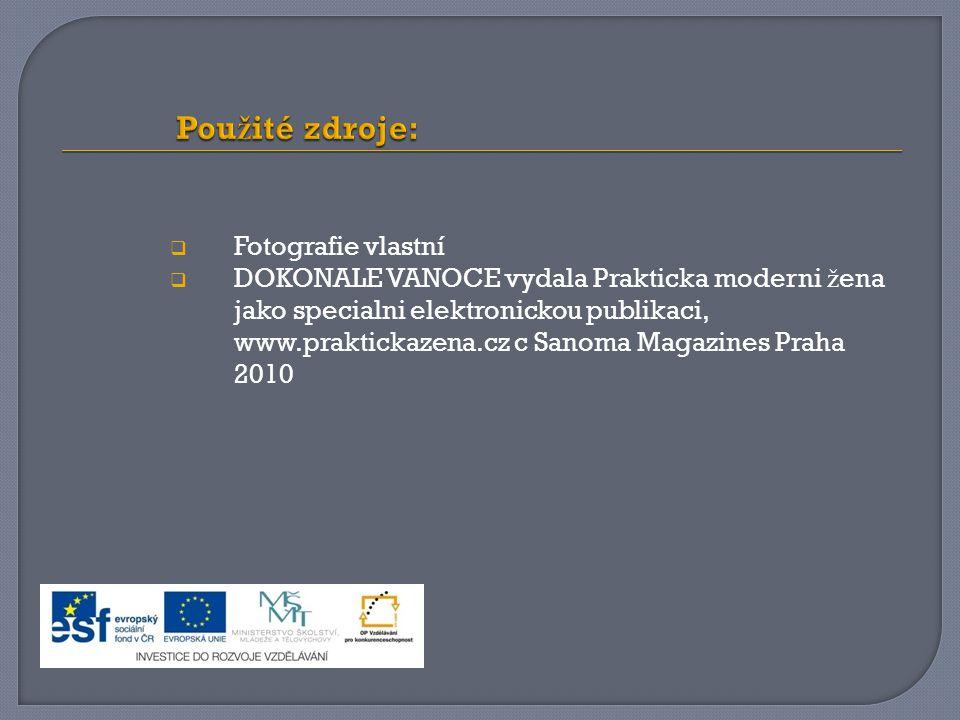  Fotografie vlastní  DOKONALE VANOCE vydala Prakticka moderni ž ena jako specialni elektronickou publikaci, www.praktickazena.cz c Sanoma Magazines Praha 2010