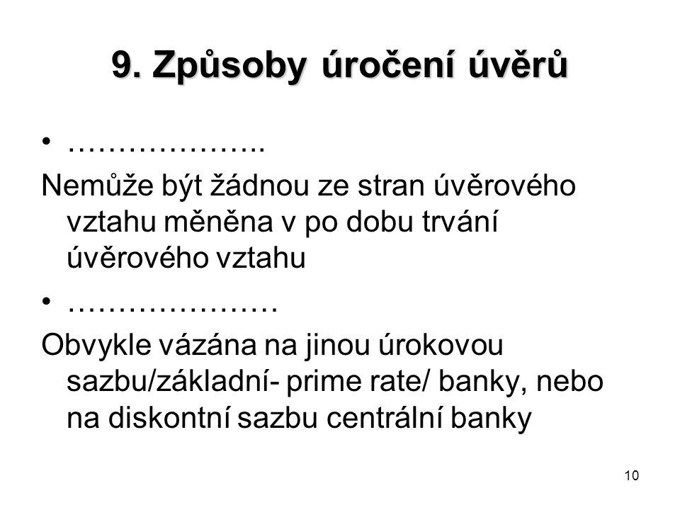 10 9. Způsoby úročení úvěrů ………………..