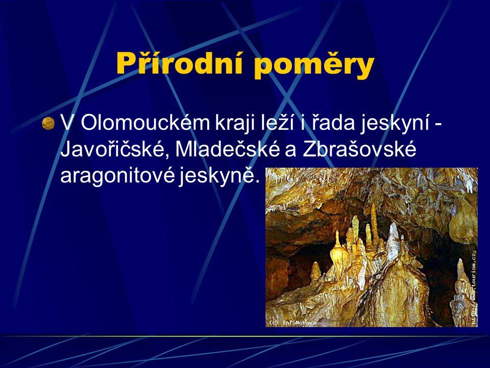 Přírodní poměry V Olomouckém kraji leží i řada jeskyní - Javořičské, Mladečské a Zbrašovské aragonitové jeskyně.