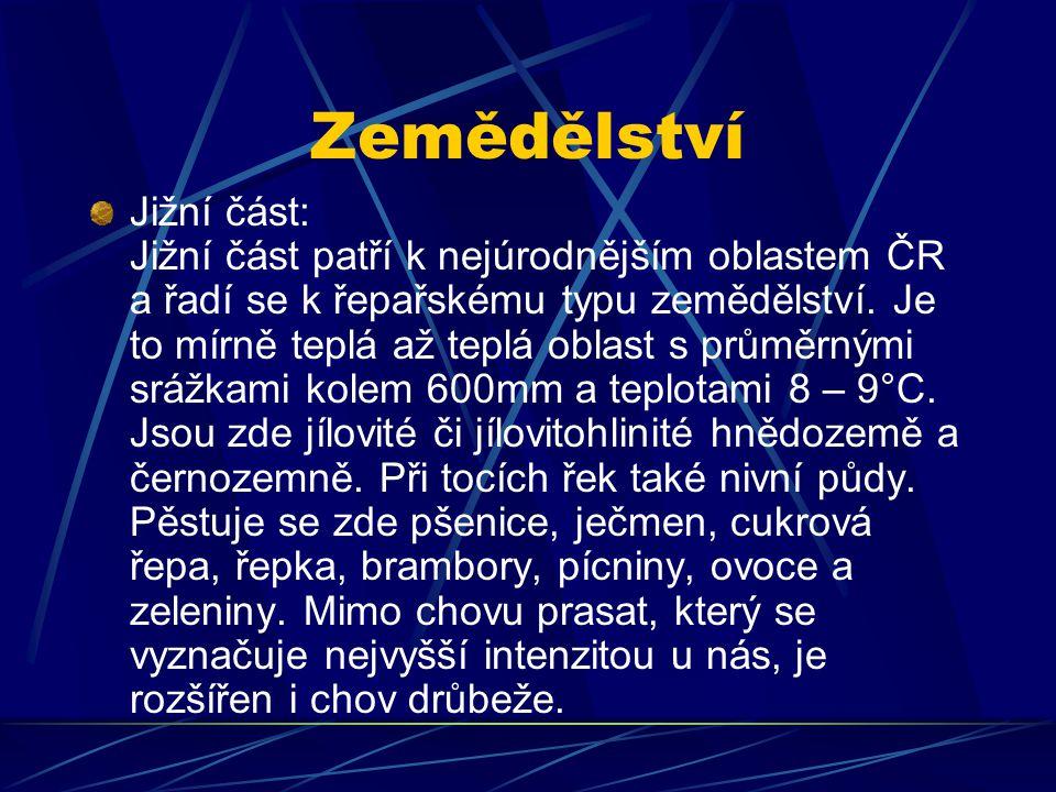 Zemědělství Jižní část: Jižní část patří k nejúrodnějším oblastem ČR a řadí se k řepařskému typu zemědělství. Je to mírně teplá až teplá oblast s prům