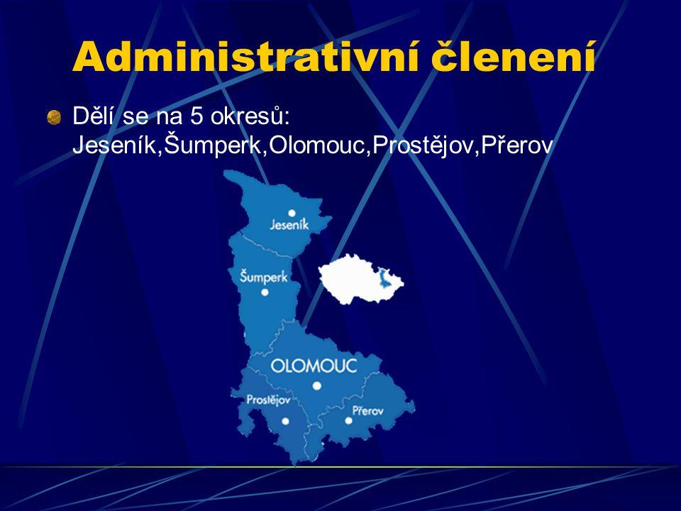 Administrativní členení Dělí se na 5 okresů: Jeseník,Šumperk,Olomouc,Prostějov,Přerov