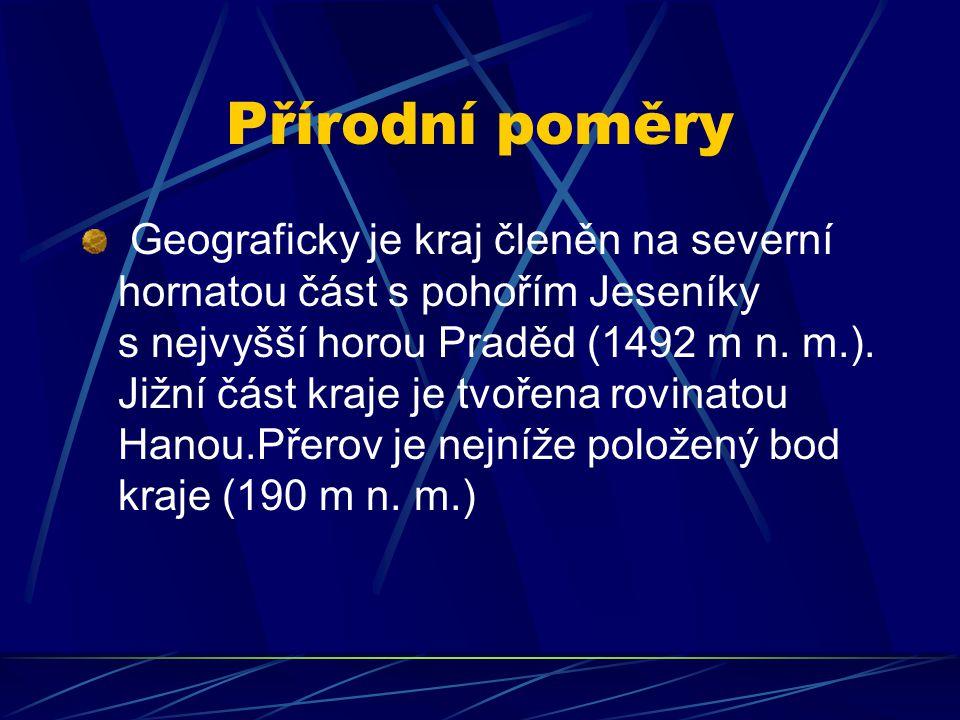 Přírodní poměry Geograficky je kraj členěn na severní hornatou část s pohořím Jeseníky s nejvyšší horou Praděd (1492 m n. m.). Jižní část kraje je tvo