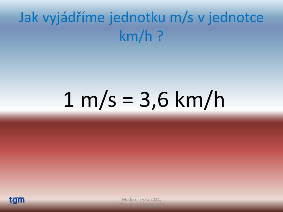 Jak vyjádříme jednotku m/s v jednotce km/h .