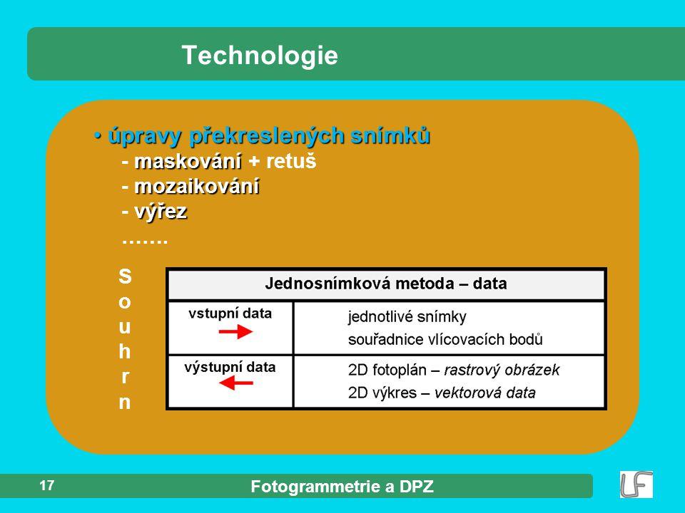 Fotogrammetrie a DPZ 17 úpravy překreslených snímků maskování mozaikování výřez úpravy překreslených snímků - maskování + retuš - mozaikování - výřez