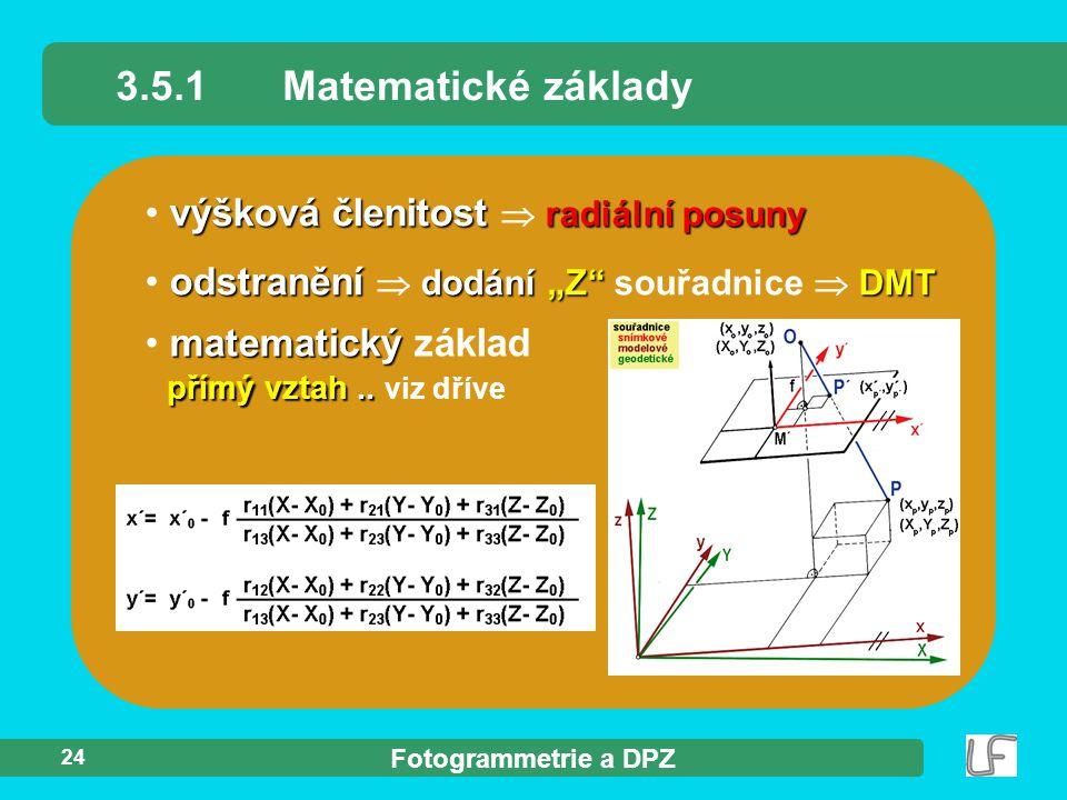 """Fotogrammetrie a DPZ 24 výšková členitost radiální posuny výšková členitost  radiální posuny odstranění dodání""""Z""""DMT odstranění  dodání """"Z"""" souřadni"""