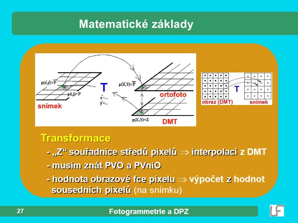 """Fotogrammetrie a DPZ 27 Transformace Matematické základy - """"Z"""" souřadnice středů pixelů interpolací - """"Z"""" souřadnice středů pixelů  interpolací z DMT"""