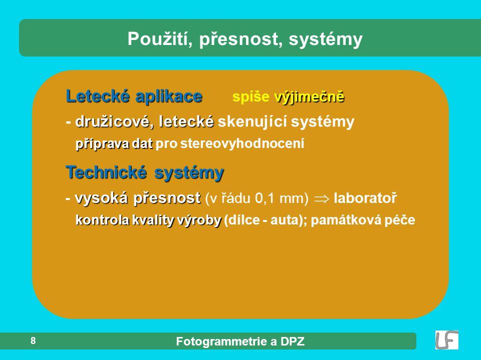 Fotogrammetrie a DPZ Fotogrammetrické metody přednášející Ing.