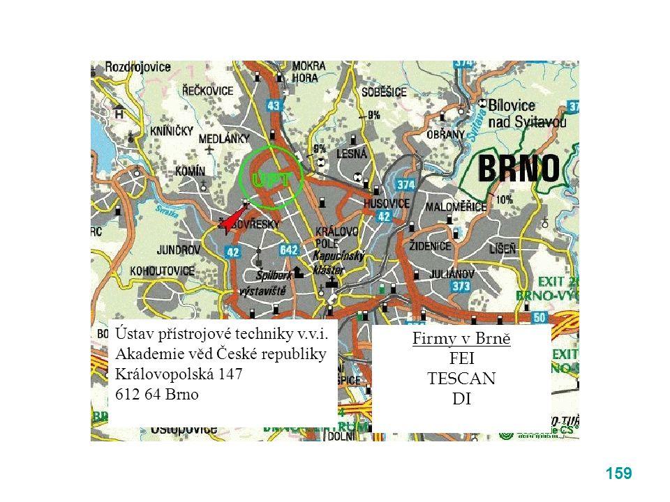 159 Ústav přístrojové techniky v.v.i. Akademie věd České republiky Královopolská 147 612 64 Brno Firmy v Brně FEI TESCAN DI