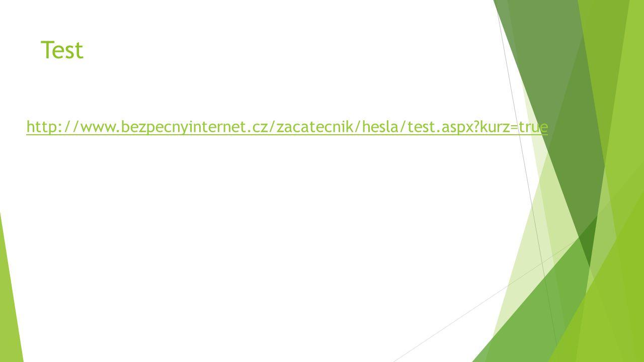 Test http://www.bezpecnyinternet.cz/zacatecnik/hesla/test.aspx kurz=true