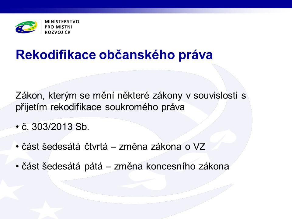 změny názvosloví přechodné ustanovení: Bylo-li přede dnem nabytí účinností zákona č.
