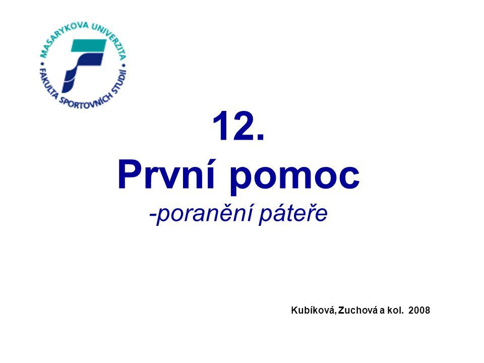 12. První pomoc -poranění páteře Kubíková, Zuchová a kol. 2008
