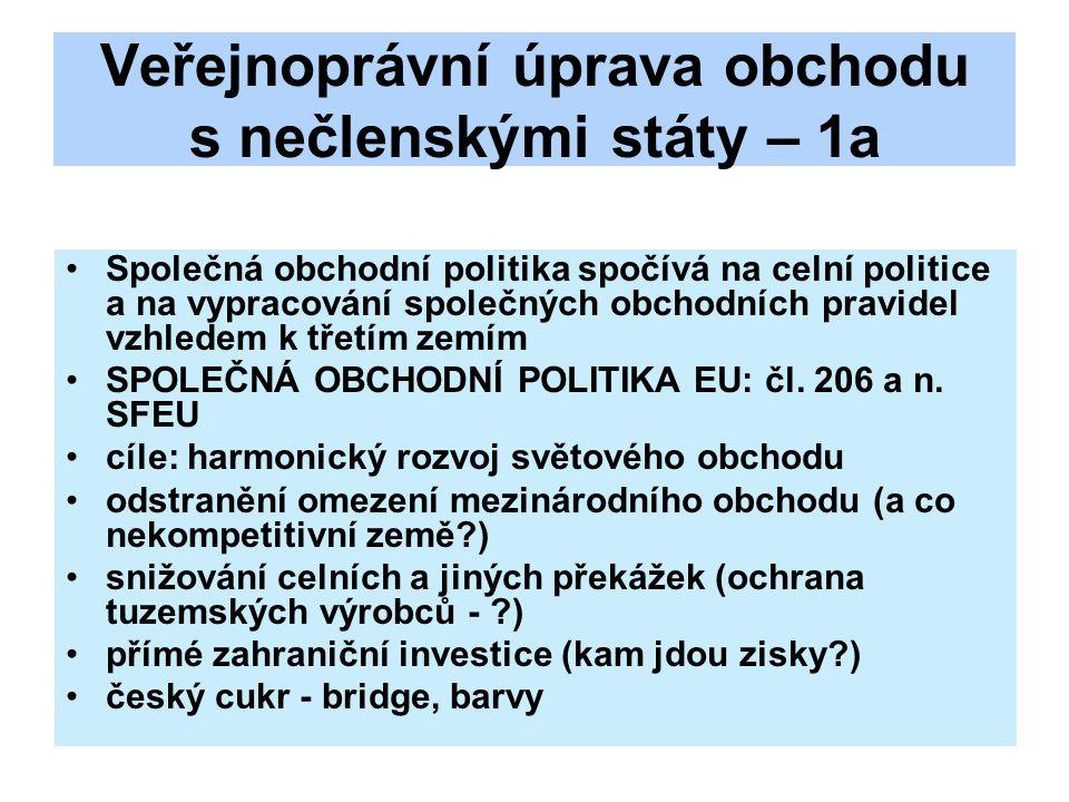 Veřejnoprávní úprava obchodu s nečlenskými státy - 2 čl.