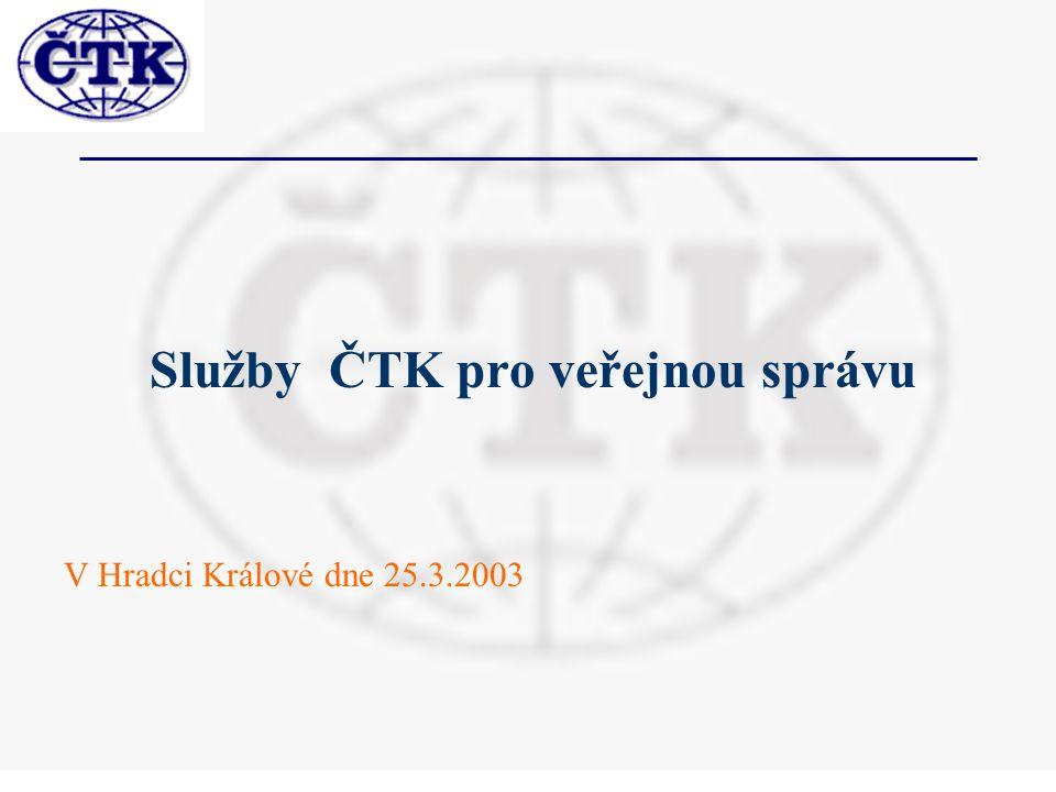 Služby ČTK pro veřejnou správu V Hradci Králové dne 25.3.2003