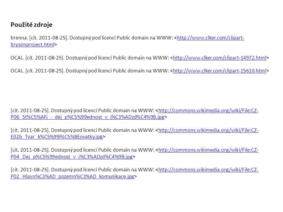 Použité zdroje brenna. [cit. 2011-08-25]. Dostupný pod licencí Public domain na WWW: http://www.clker.com/clipart- brysonproject.html OCAL. [cit. 2011