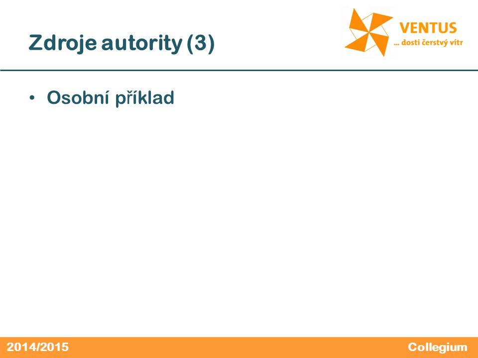 2014/2015 Zdroje autority (3) Osobní p ř íklad Collegium