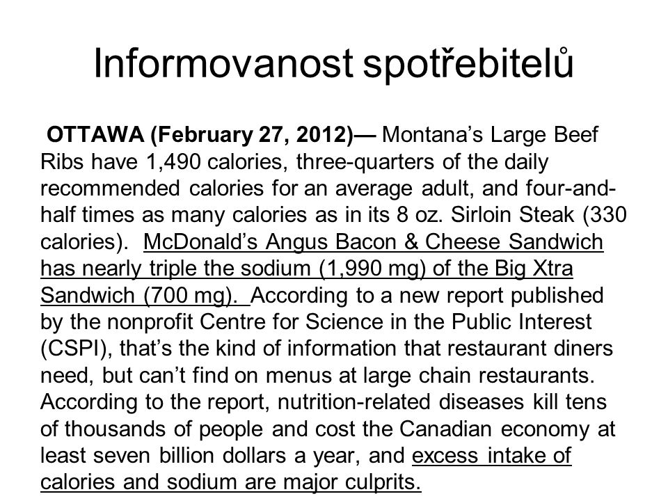 Příklad společenské odpovědnosti (Kanada): Without seeing so on menus, the Ontarians would have no idea that, forexample, the: McDonald's Third Pounde