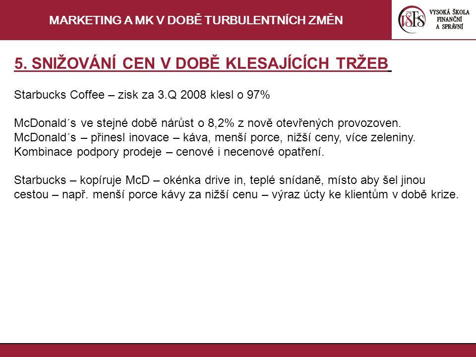 MARKETING A MK V DOBĚ TURBULENTNÍCH ZMĚN 5.