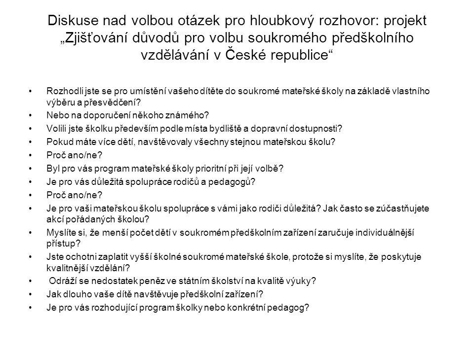 """Diskuse nad volbou otázek pro hloubkový rozhovor: projekt """"Zjišťování důvodů pro volbu soukromého předškolního vzdělávání v České republice"""" Rozhodli"""