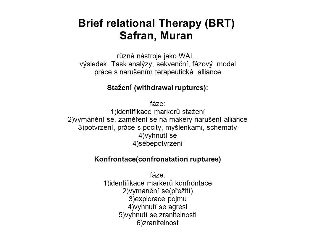 Brief relational Therapy (BRT) Safran, Muran různé nástroje jako WAI...