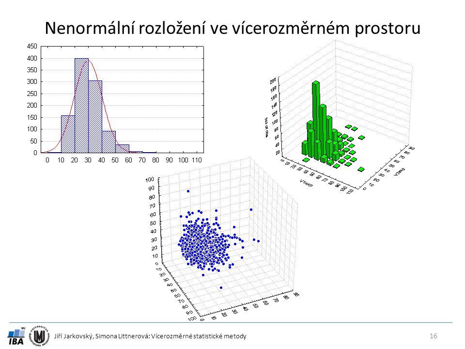 Jiří Jarkovský, Simona Littnerová: Vícerozměrné statistické metody Nenormální rozložení ve vícerozměrném prostoru 16