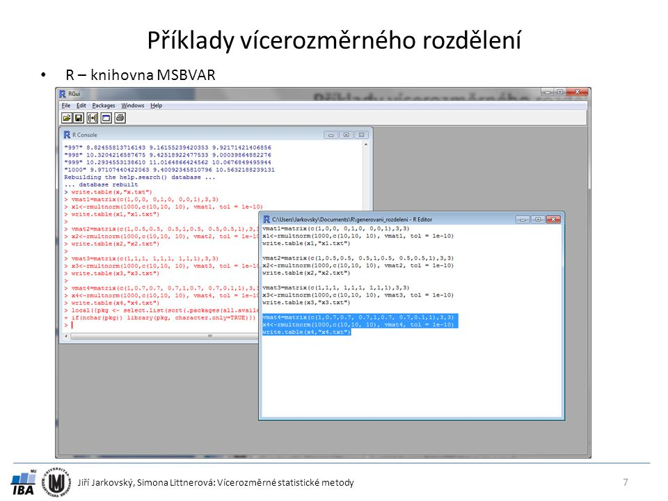 Jiří Jarkovský, Simona Littnerová: Vícerozměrné statistické metody Příklady vícerozměrného rozdělení R – knihovna MSBVAR 7