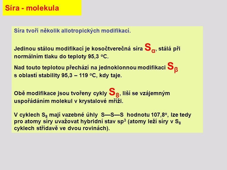 Síra - molekula Síra tvoří několik allotropických modifikací. Jedinou stálou modifikací je kosočtverečná síra S α, stálá při normálním tlaku do teplot