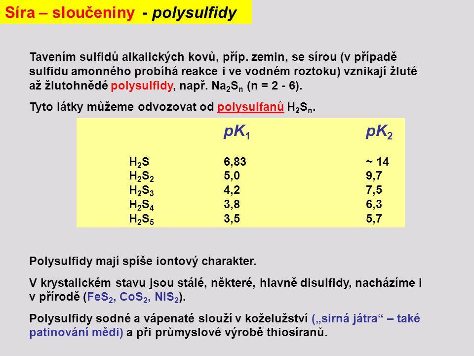 Tavením sulfidů alkalických kovů, příp. zemin, se sírou (v případě sulfidu amonného probíhá reakce i ve vodném roztoku) vznikají žluté až žlutohnědé p