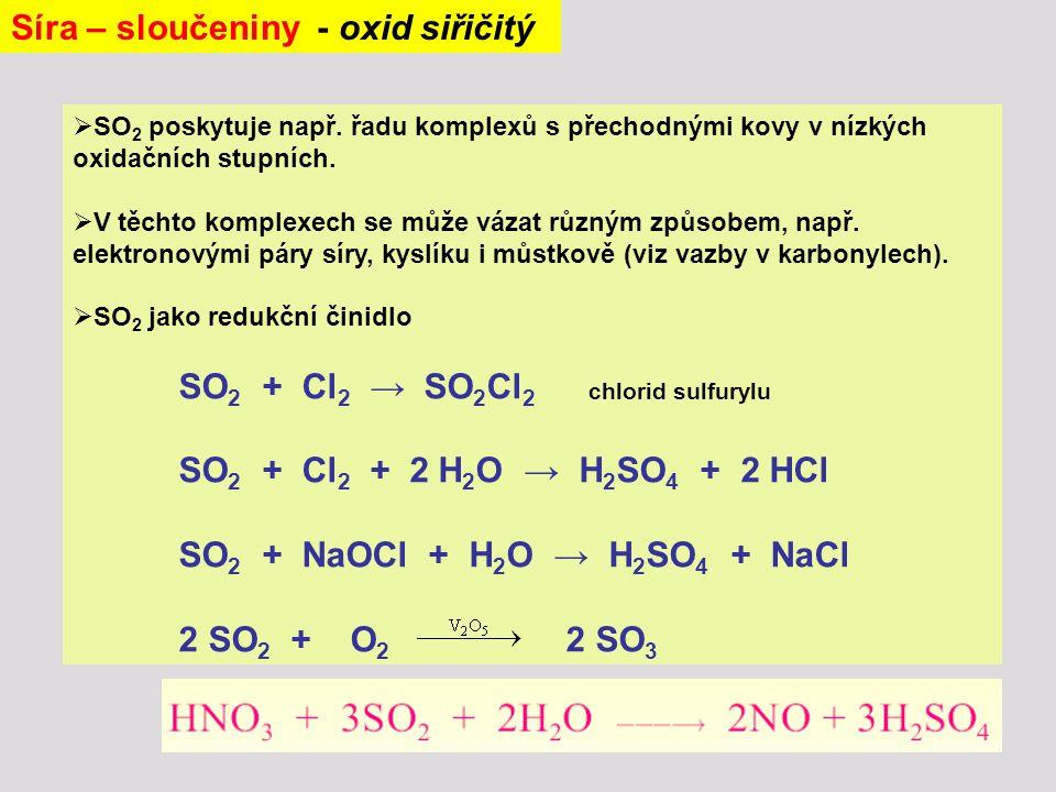  SO 2 poskytuje např. řadu komplexů s přechodnými kovy v nízkých oxidačních stupních.  V těchto komplexech se může vázat různým způsobem, např. elek