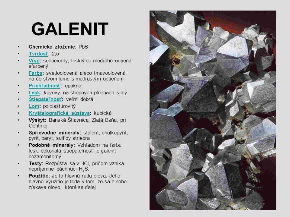 GALENIT Chemické zloženie: PbS Tvrdosť: 2,5Tvrdosť Vryp: šedočierny, lesklý do modrého odtieňa sfarbenýVryp Farba: svetloolovená alebo tmavoolovená, n