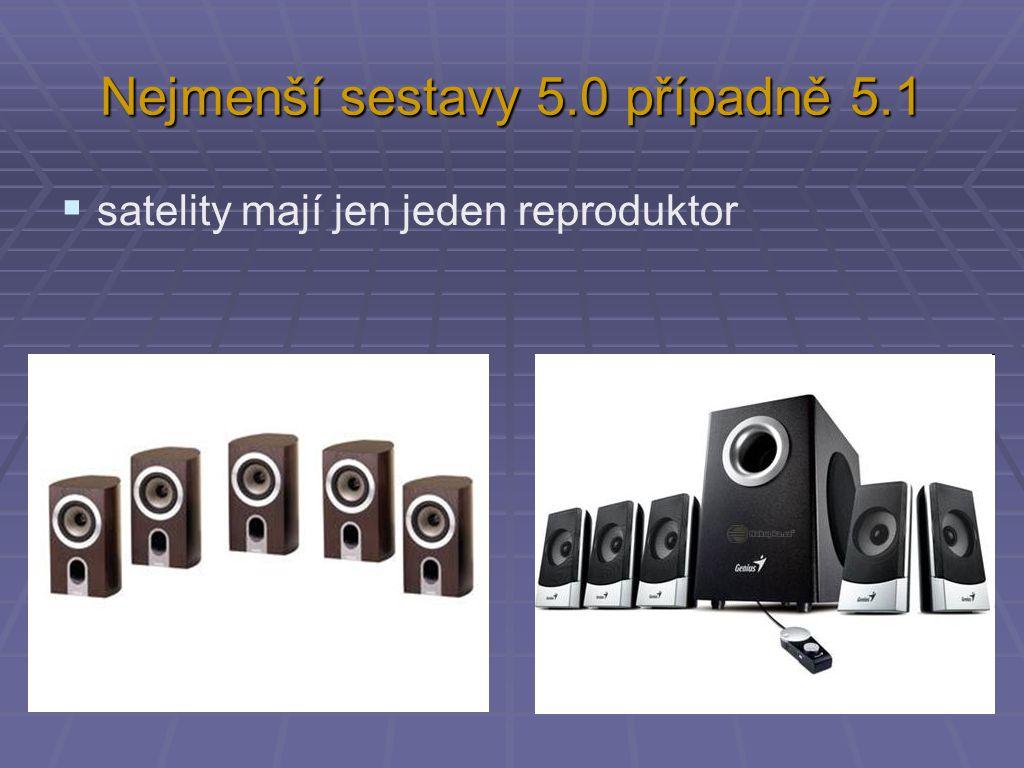 Nejmenší sestavy 5.0 případně 5.1  satelity mají jen jeden reproduktor