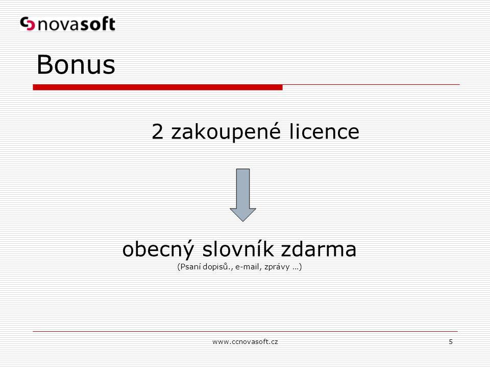 Bonus 2 zakoupené licence obecný slovník zdarma (Psaní dopisů., e-mail, zprávy …) www.ccnovasoft.cz5