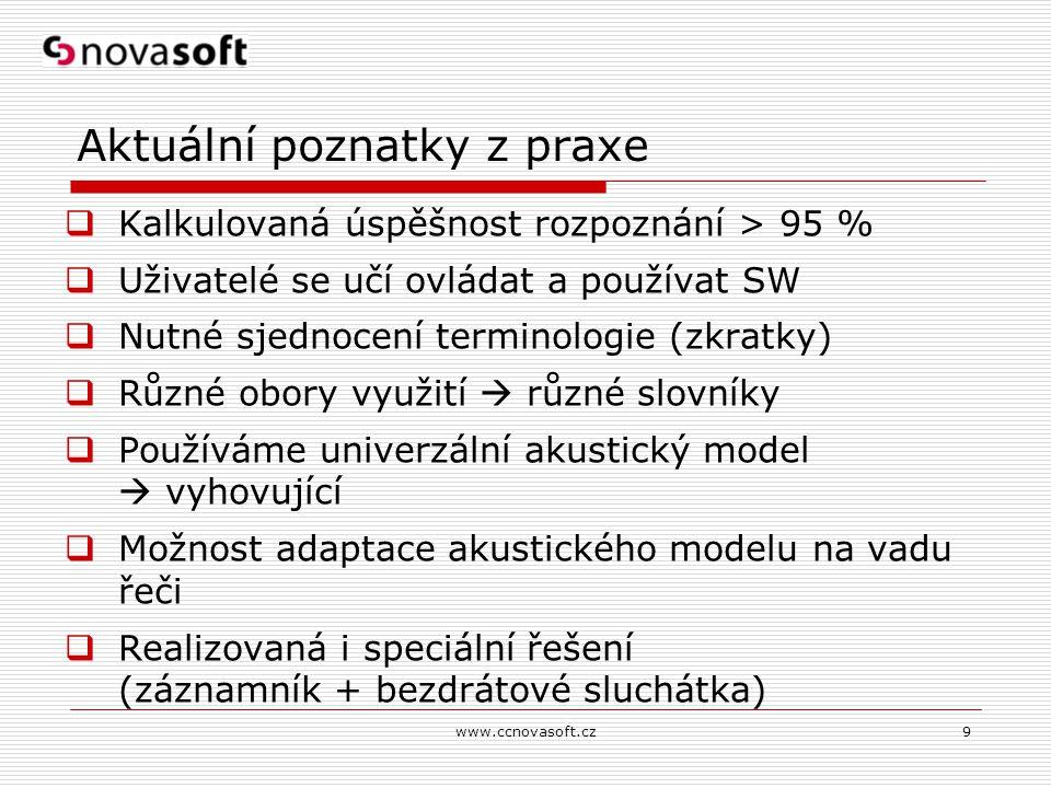 www.ccnovasoft.cz9 Aktuální poznatky z praxe  Kalkulovaná úspěšnost rozpoznání > 95 %  Uživatelé se učí ovládat a používat SW  Nutné sjednocení ter