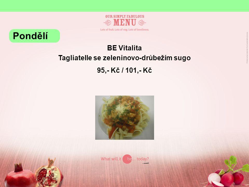 BE Vitalita Tagliatelle se zeleninovo-drůbežím sugo 95,- Kč / 101,- Kč Pondělí