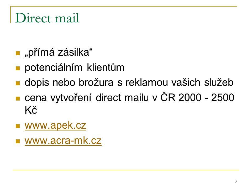 """3 Direct mail """"přímá zásilka potenciálním klientům dopis nebo brožura s reklamou vašich služeb cena vytvoření direct mailu v ČR 2000 - 2500 Kč www.apek.cz www.acra-mk.cz"""