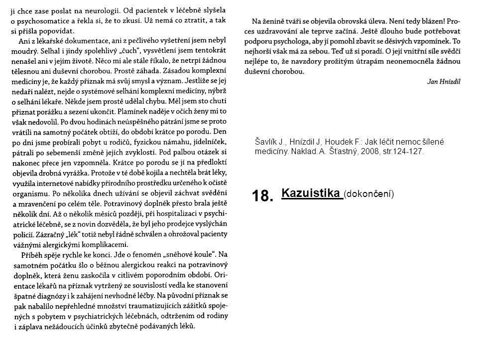 Šavlík J., Hnízdil J, Houdek F.: Jak léčit nemoc šílené medicíny.