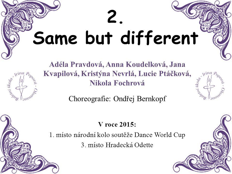 3.Červená karkulka Valerie Ditmarová Choreografie: Irina Popova V roce 2014/2015: 2.