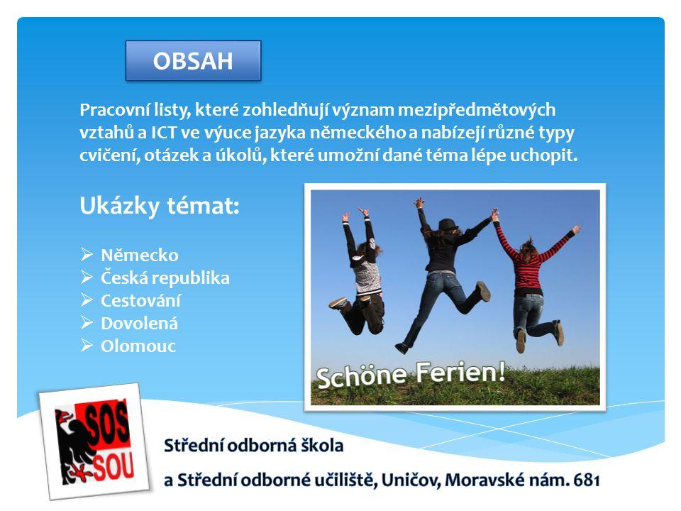 OBSAH Pracovní listy, které zohledňují význam mezipředmětových vztahů a ICT ve výuce jazyka německého a nabízejí různé typy cvičení, otázek a úkolů, které umožní dané téma lépe uchopit.