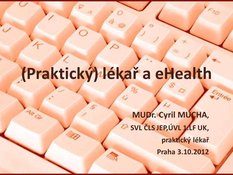 (Praktický) lékař a eHealth MUDr.