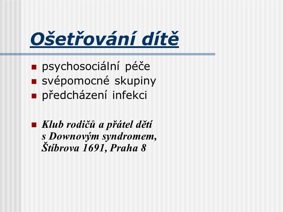 Ošetřování dítě psychosociální péče svépomocné skupiny předcházení infekci Klub rodičů a přátel dětí s Downovým syndromem, Štíbrova 1691, Praha 8