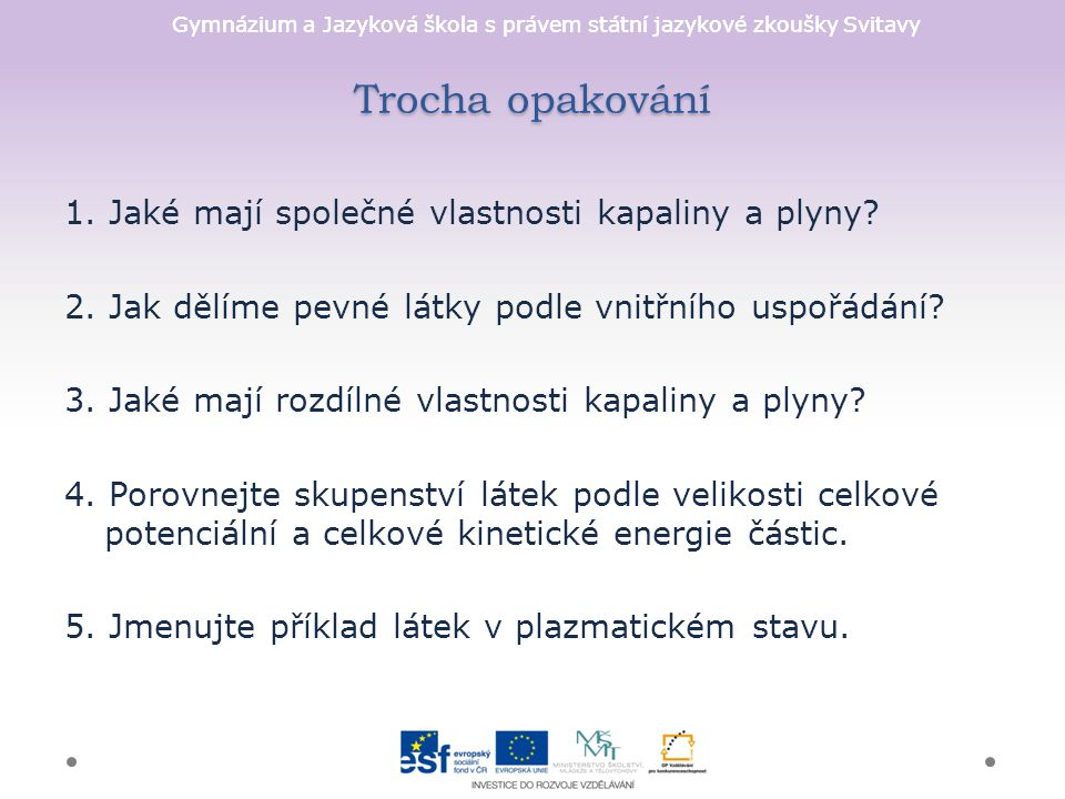 Gymnázium a Jazyková škola s právem státní jazykové zkoušky Svitavy Trocha opakování 1.
