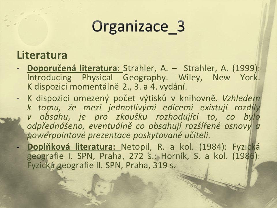 Literatura -Doporučená literatura: Strahler, A. – Strahler, A.