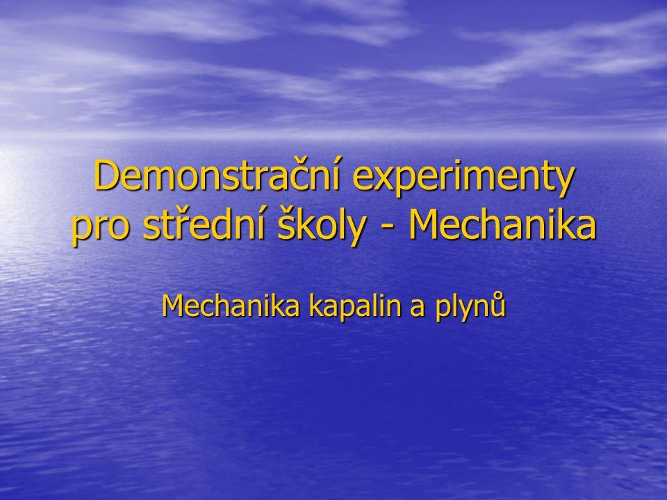 Demonstrační experimenty pro střední školy - Mechanika Mechanika kapalin a plynů