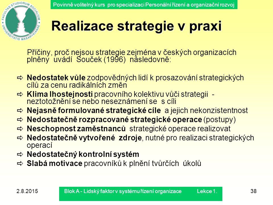 Povinně volitelný kurs pro specializaci Personální řízení a organizační rozvoj Realizace strategie v praxi Příčiny, proč nejsou strategie zejména v če