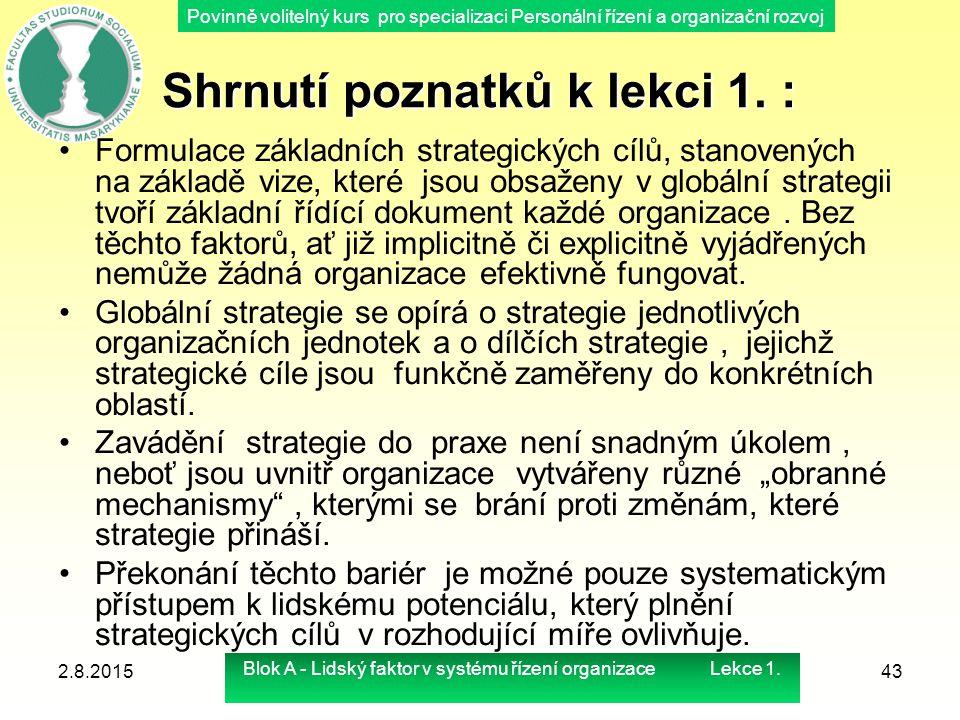 Povinně volitelný kurs pro specializaci Personální řízení a organizační rozvoj Shrnutí poznatků k lekci 1. : Formulace základních strategických cílů,
