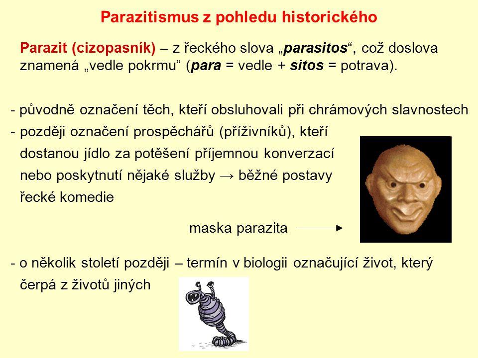 Toxoplasma gondii (Apicomplexa) konečným hostitelem jsou kočkovité šelmy, vajíčka (oocysty) vylučovány trusem, po pozření mezihostitelem (ptáci, hlodavci, prasata, atd.) vede další vývoj k cystám ve svalovině, kde parazit čeká, až mezihostitele uloví konečný hostitel.