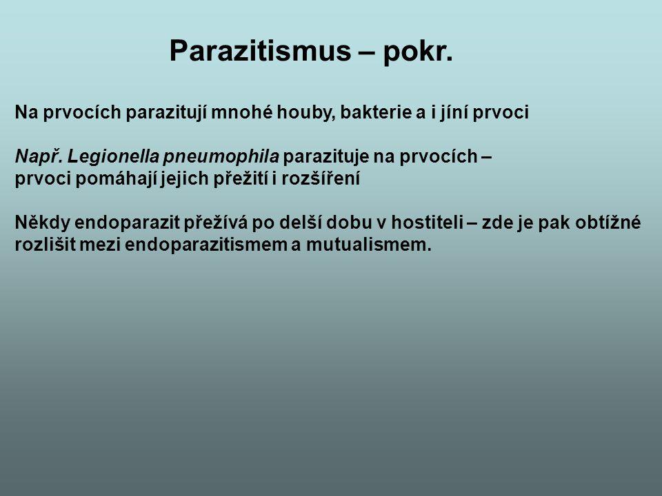 Na prvocích parazitují mnohé houby, bakterie a i jíní prvoci Např. Legionella pneumophila parazituje na prvocích – prvoci pomáhají jejich přežití i ro