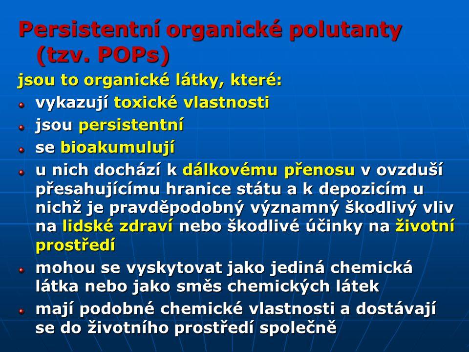 Persistentní organické polutanty (tzv. POPs) jsou to organické látky, které: vykazují toxické vlastnosti jsou persistentní se bioakumulují u nich doch
